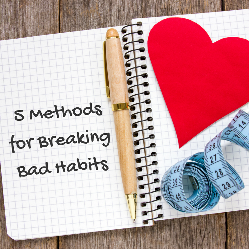 Five Methods For Breaking Bad Habits